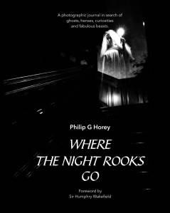 Where the Night Rooks Go by Philip G Horey